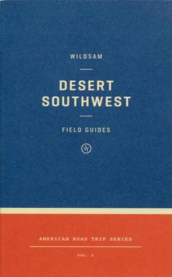 Wildsam Field Guides: Desert Southwest Cover Image