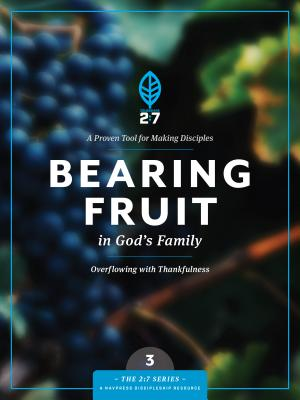 Bearing Fruit in God's Family: Overflowing with Thankfulness (2:7 #3) Cover Image