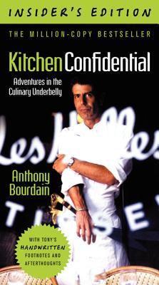 Kitchen Confidential, Insider's Edition: Adventures in the Culinary Underbelly Cover Image