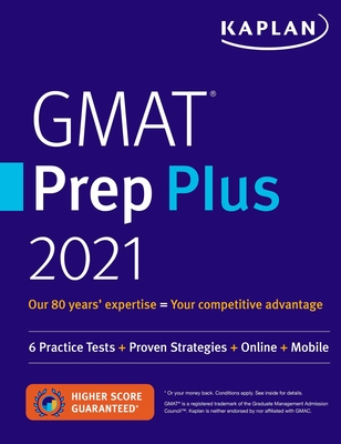 GMAT Prep Plus 2021: 6 Practice Tests + Proven Strategies + Online + Mobile (Kaplan Test Prep) Cover Image