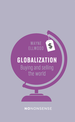 Nononsense Globalization: Buying and Selling the World Cover Image