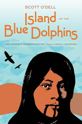 Island of the Blue Dolphins: The Complete Reader's Edition Cover Image