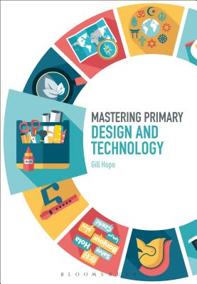 Mastering Primary Design and Technology (Mastering Primary Teaching) Cover Image
