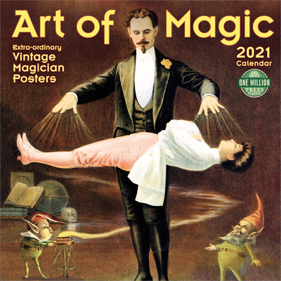 Art of Magic 2021 Wall Calendar: Extra-Ordinary Vintage Magician Posters Cover Image