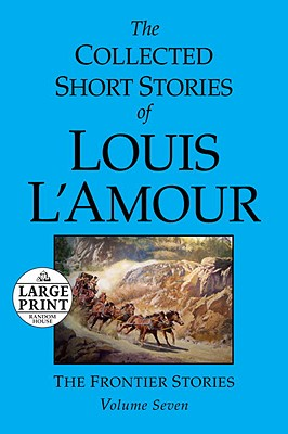 The Collected Short Stories of Louis L'Amour: Volume 7: The Frontier Stories Cover Image