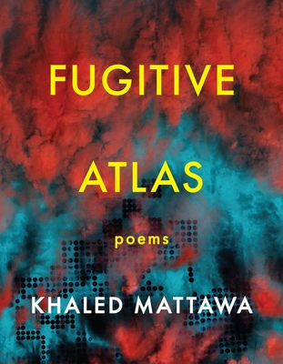 Fugitive Atlas: Poems