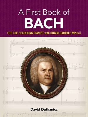 A First Book of Bach: For the Beginning Pianist with Downloadable Mp3s (Dover Classical Music for Keyboard) Cover Image