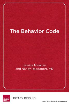 The Behavior Code: A Practical Guide to Understanding and Teaching the Most Challenging Students Cover Image