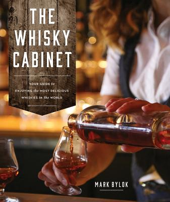 The Whisky Cabinet: Your Guide to Enjoying the Most Delicious Whiskies in the World Cover Image