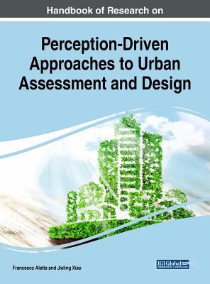 Handbook of Research on Perception-Driven Approaches to Urban Assessment and Design Cover Image