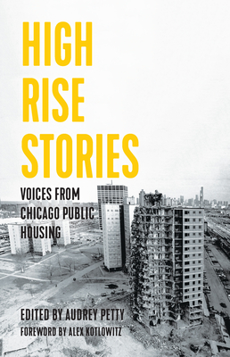High Rise Stories: Voices from Chicago Public Housing (Voice of Witness) Cover Image