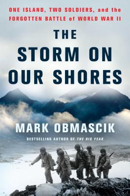 The Storm on Our Shores: One Island, Two Soldiers, and the Forgotten Battle of World War II Cover Image