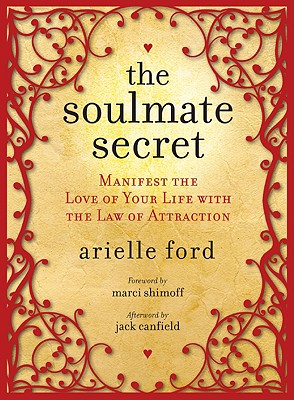 The Soulmate Secret: Manifest the Love of Your Life with the Law of Attraction Cover Image