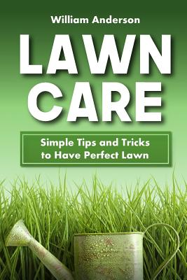 Lawn Care: Simple Tips and Tricks to Have Perfect Lawn Cover Image