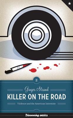 Killer on the Road: Violence and the American Interstate Cover Image