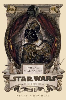 William Shakespeare's Star Wars: Verily, A New Hope Cover Image