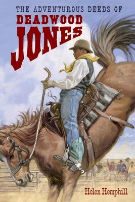 The Adventurous Deeds of Deadwood Jones Cover