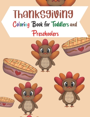 Thanksgiving Coloring Book for Toddlers and Preschoolers: A Collection of Fun Thanksgiving Day Coloring Pages for Kids, Toddlers and Preschool Cover Image