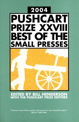 The Pushcart Prize XXVIII: Best of the Small Presses 2004 Edition (The Pushcart Prize Anthologies #28) Cover Image