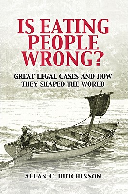 Is Eating People Wrong?: Great Legal Cases and How They Shaped the World Cover Image