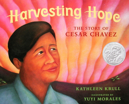 Harvesting Hope: The Story of Cesar Chavez Cover Image