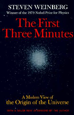 The First Three Minutes: A Modern View Of The Origin Of The Universe Cover Image