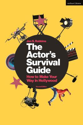 The Actor's Survival Guide: How to Make Your Way in Hollywood Cover Image