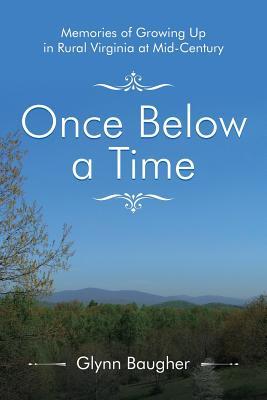 Once Below a Time: Memories of Growing up in Rural Virginia at Midcentury Cover Image