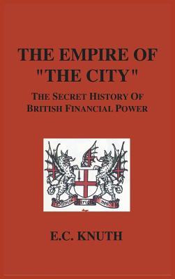 The Empire of The City: The Secret History of British Financial Power Cover Image