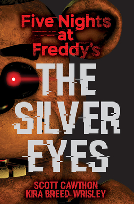 The Silver Eyes (Five Nights at Freddy's #1) Cover Image