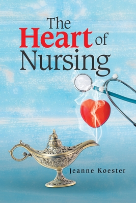 The Heart of Nursing Cover Image