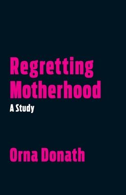 Regretting Motherhood: A Study Cover Image