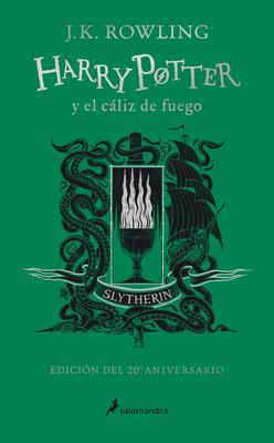 Harry Potter y el cáliz de fuego. Edición Slytherin / Harry Potter and the Goblet of Fire. Slytherin Edition Cover Image