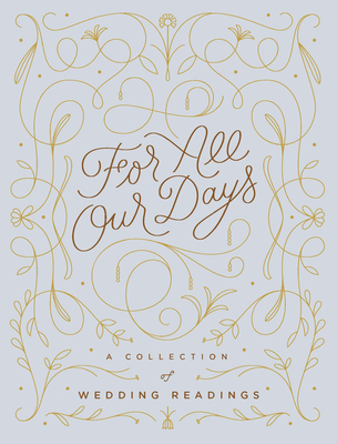 For All Our Days: A Collection of Wedding Readings Cover Image