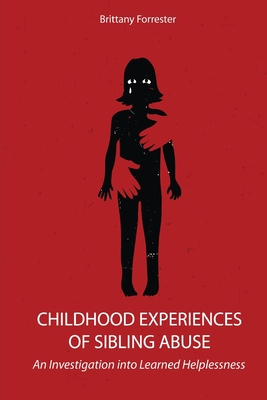 Childhood Experiences of Sibling Abuse: An Investigation into Learned Helplessness Cover Image