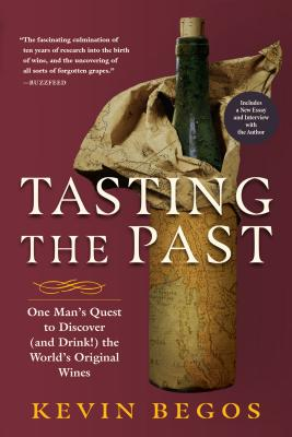Tasting the Past: One Man's Quest to Discover (and Drink!) the World's Original Wines Cover Image