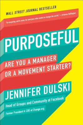 Purposeful: Are You a Manager or a Movement Starter? Cover Image