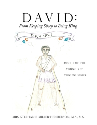 David: From Keeping Sheep to Being King: Book 1 of the Young yet Chosen! Series Cover Image