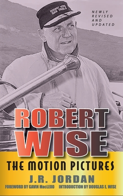 Robert Wise: The Motion Pictures (Revised Edition) (hardback) Cover Image