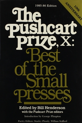 The Pushcart Prize X: Best of the Small Presses (The Pushcart Prize Anthologies #15) Cover Image