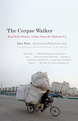 The Corpse Walker: Real Life Stories: China from the Bottom Up Cover Image
