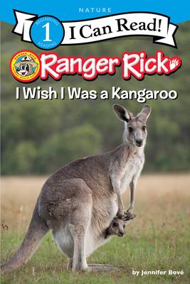 Ranger Rick: I Wish I Was a Kangaroo (I Can Read Level 1) Cover Image