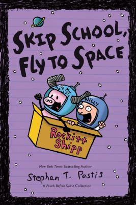 Skip School, Fly to Space: A Pearls Before Swine Collection (Pearls Before Swine Kids #3) Cover Image