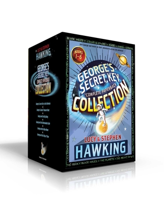 George's Secret Key Complete Paperback Collection: George's Secret Key to the Universe; George's Cosmic Treasure Hunt; George and the Big Bang; George and the Unbreakable Code; George and the Blue Moon; George and the Ship of Time Cover Image