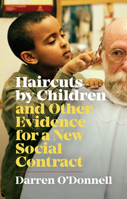 Haircuts by Children, and Other Evidence for a New Social Contract (Exploded Views) Cover Image