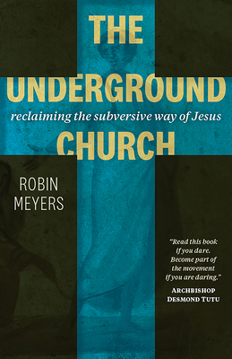The Underground Church: Reclaiming the Subversive Way of Jesus Cover Image