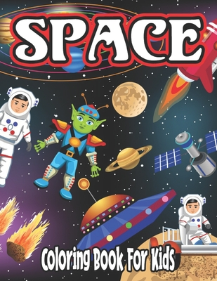 Space Coloring Book for Kids: space coloring book for kids ages 4-8 Cover Image