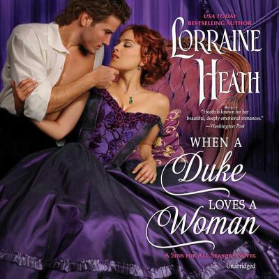 When a Duke Loves a Woman Lib/E: A Sins for All Seasons Novel Cover Image