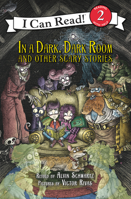 In a Dark, Dark Room and Other Scary Stories: Reillustrated Edition (I Can Read Level 2) Cover Image