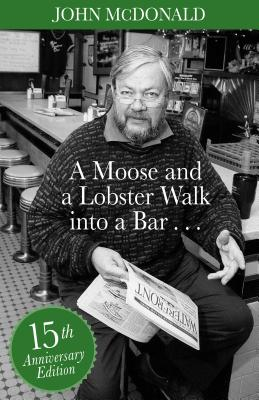 A Moose and a Lobster Walk Into a Bar: Special 15th Anniversary Edition Cover Image